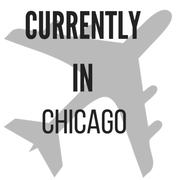 currently in Chicago